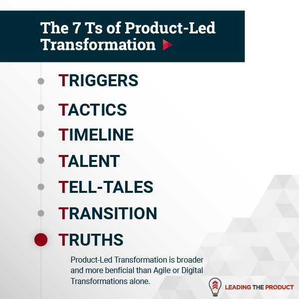 TRUTHS: The 7Ts Of Product-Led Transformation