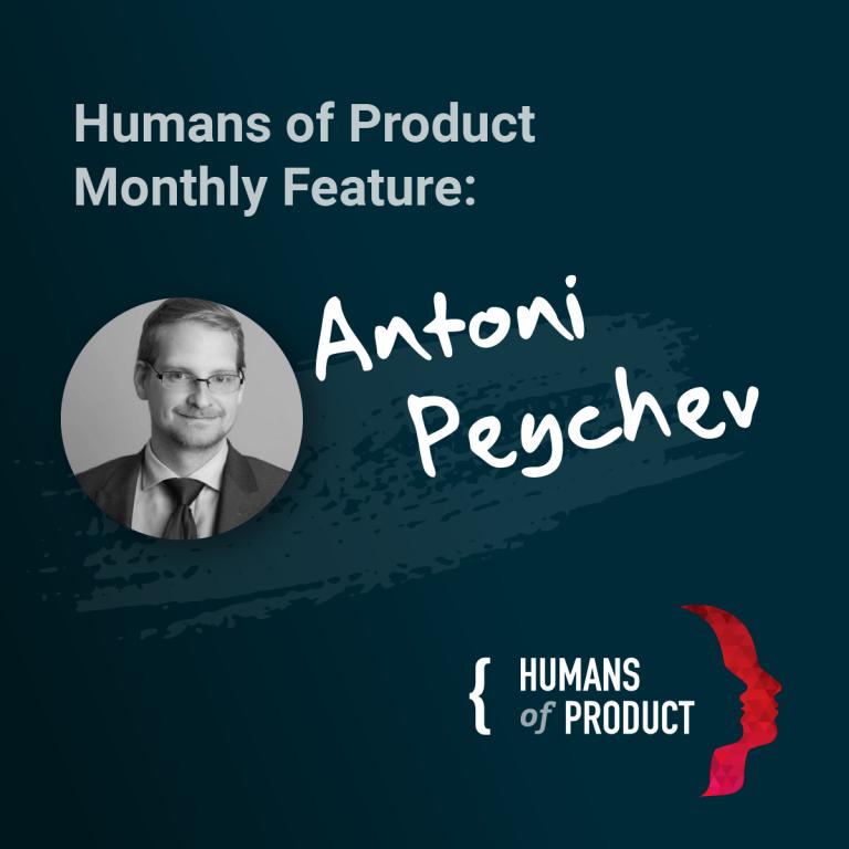 Meet this Week's Humans of Product: Antoni Peychev