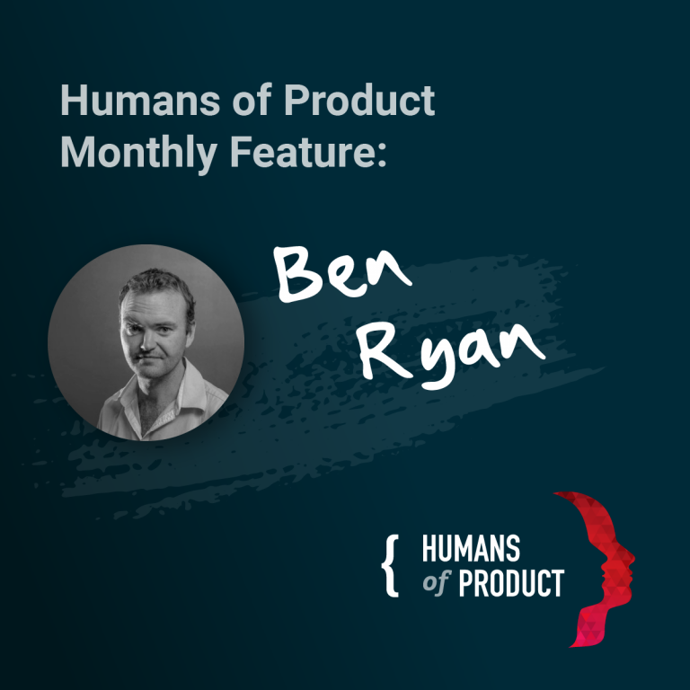 Meet This Week's Humans of Product: Ben Ryan